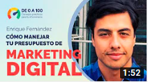 Enrique fernandez - Como manejar tu presupuesto de Marketing Digital